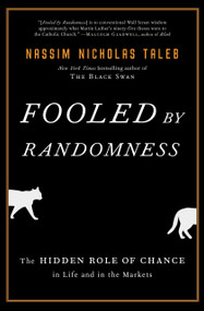 Fooled by Randomness (The Hidden Role of Chance in Life and in the Markets) - 9781400067930 by Nassim Nicholas Taleb, 9781400067930