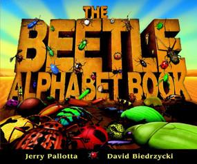 The Beetle Alphabet Book - 9781570915529 by Jerry Pallotta, David Biedrzycki, 9781570915529