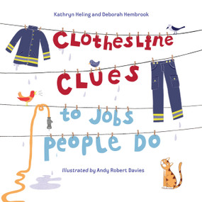 Clothesline Clues to Jobs People Do - 9781580892520 by Kathryn Heling, Deborah Hembrook, Andy Robert Davies, 9781580892520