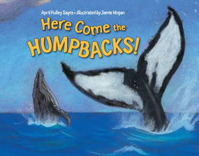 Here Come the Humpbacks! - 9781580894067 by April Pulley Sayre, Jamie Hogan, 9781580894067