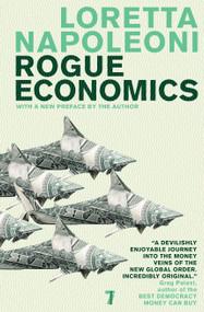 Rogue Economics - 9781583228821 by Loretta Napoleoni, 9781583228821