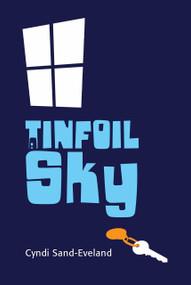 A Tinfoil Sky - 9781770495104 by Cyndi Sand-Eveland, 9781770495104