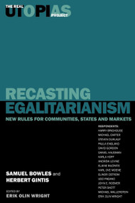 Recasting Egalitarianism (New Rules for Communities, States and Markets) - 9781859848630 by Samuel Bowles, Harry Brighouse, Herbert Gintis, Erik Olin Wright, 9781859848630