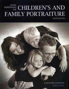 Digital Photography for Children's and Family Portraiture - 9781584282143 by Kathleen Hawkins, 9781584282143