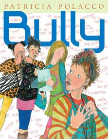 Bully - 9780399257049 by Patricia Polacco, Patricia Polacco, 9780399257049