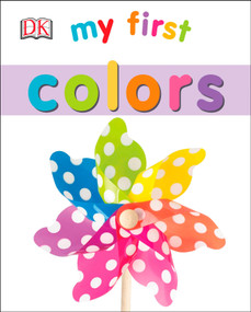 My First Colors - 9781465428981 by DK, 9781465428981