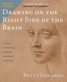 Drawing on the Right Side of the Brain (The Definitive, 4th Edition) by Betty Edwards, 9781585429202