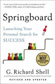 Springboard (Launching Your Personal Search for Success) by G. Richard Shell, 9781591847007