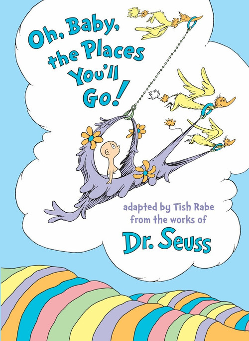 Oh, Baby, the Places You'll Go! by Tish Rabe, Dr. Seuss, 9780553520576