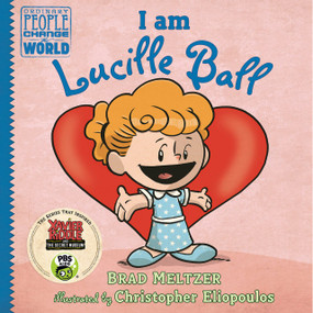 I am Lucille Ball by Brad Meltzer, Christopher Eliopoulos, 9780525428558
