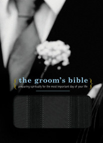 The Groom's Bible (Preparing Spiritually for the Most Important Day of Your Life) by Thomas Nelson, 9780718019778