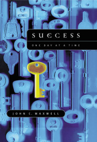 Success: One Day at a Time by John C. Maxwell, 9780718029869