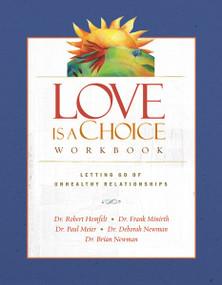 Love Is a Choice Workbook by Robert Hemfelt, Frank Minirth, Paul Meier, Brian Newman, Deborah Newman, 9780785260219