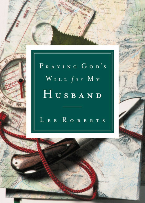Praying God's Will for My Husband by Lee Roberts, 9780785265825