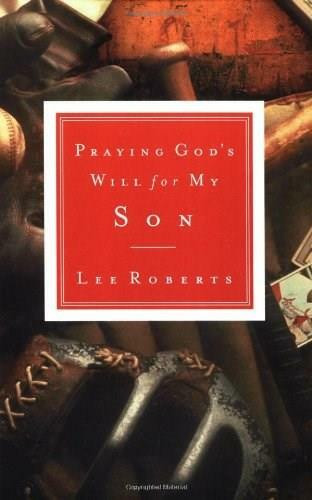 Praying God's Will for My Son by Lee Roberts, 9780785265856
