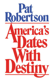 America's Dates with Destiny by Pat Robertson, 9780849929137