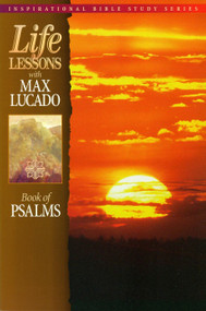 Life Lessons: Book of Psalms by Max Lucado, 9780849952982
