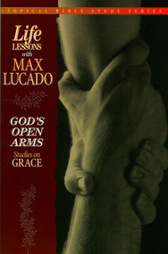God's Open Arms (Studies on Grace) by Max Lucado, 9780849954252