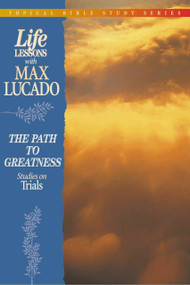 The Path to Greatness (Studies on Trials) by Max Lucado, 9780849954313