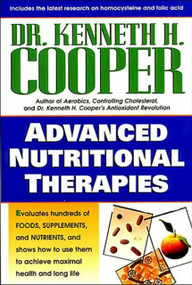 ADVANCED NUTRITIONAL THERAPIES - PAPERBACK by Kenneth Cooper, 9780785270737
