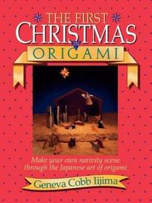 FIRST CHRSTMS IN ORIGAMI by Geneva Ijima, 9780840735447