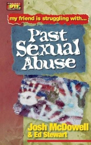 Friendship 911 Collection (My friend is struggling with.. Past Sexual Abuse) by Josh McDowell, Ed Stewart, 9780849937972