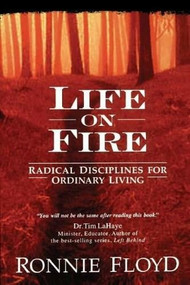 LIFE ON FIRE by Dr. Ronnie Floyd, 9780849990922