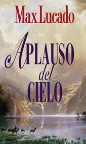 Aplauso del cielo by Max Lucado, 9780881134186