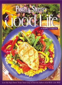 GOOD LIFE, THE by Pamela M. Smith, 9780884194002
