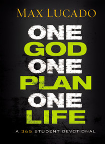 One God, One Plan, One Life (A 365 Devotional) by Max Lucado, 9781400322633