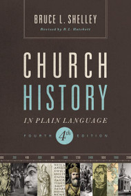 Church History in Plain Language (Fourth Edition) by Bruce Shelley, 9781401676315
