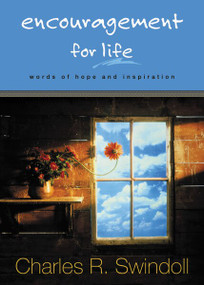 Encouragement for Life (Words of Hope and Inspiration) by Charles R. Swindoll, 9781404103238