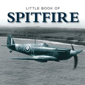 Little Book of Spitfire - 9781907803024 by David Curnock, 9781907803024