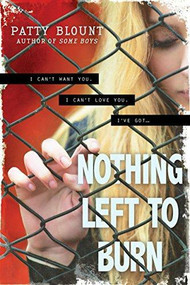 Nothing Left to Burn - 9781492613299 by Patty Blount, 9781492613299