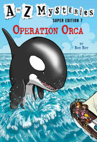 A to Z Mysteries Super Edition #7: Operation Orca by Ron Roy, John Steven Gurney, 9780553523966