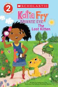 Katie Fry, Private Eye #1: The Lost Kitten (Scholastic Reader, Level 2) by Katherine Cox, Vanessa Brantley Newton, 9780545666725