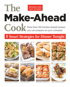 The Make-Ahead Cook (8 Smart Strategies for Dinner Tonight) by America's Test Kitchen, 9781936493845