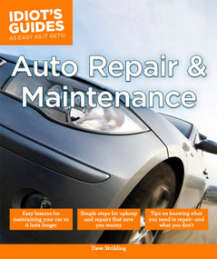 Auto Repair and Maintenance (Easy Lessons for Maintaining Your Car So It Lasts Longer) by Dave Stribling, 9781615647620