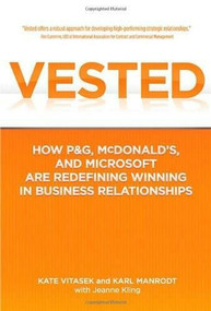 Vested (How P&G, McDonald's, and Microsoft are Redefining Winning in Business Relationships) by Kate Vitasek, Karl Manrodt, Jeanne Kling, 9780230341708