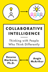 Collaborative Intelligence (Thinking with People Who Think Differently) by Dawna Markova, Angie McArthur, 9780812994902