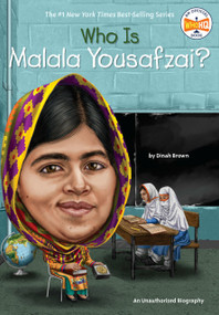 Who Is Malala Yousafzai? by Dinah Brown, Who HQ, Andrew Thomson, 9780448489377