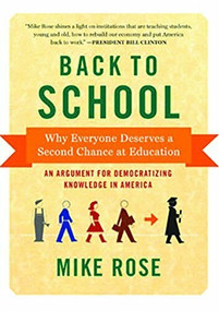 Back to School (Why Everyone Deserves a Second Chance at Education) - 9781620971468 by Mike Rose, 9781620971468