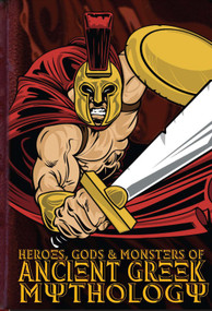 Heroes, Gods & Monsters of Ancient Greek Mythology by Michael Ford, Eoin Coveney, 9781910706053