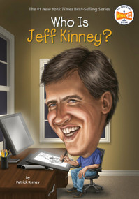 Who Is Jeff Kinney? by Patrick Kinney, Who HQ, John Hinderliter, 9780448486772