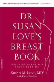 Dr. Susan Love's Breast Book by Susan M. Love, Karen Lindsey, Elizabeth Love, 9780738218212