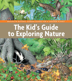 The Kid's Guide to Exploring Nature - 9781889538891 by Brooklyn Botanic Garden Educators, László Veres, 9781889538891