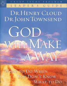 God Will Make a Way Leader's Guide by Henry Cloud, John Townsend, 9781591455905