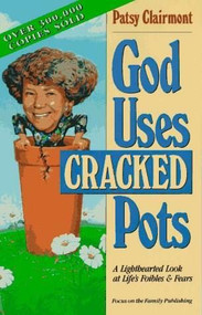 GOD USES CRACKED POTS (Thomas Nelson) by Patsy Clairmont, 9781561790517
