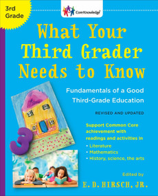 What Your Third Grader Needs to Know (Revised and Updated) (Fundamentals of a Good Third-Grade Education) by E.D. Hirsch, Jr., 9780553394665