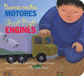 Buenas noches motores/Good Night Engines bilingual board book by Melissa Iwai, Denise Dowling Mortensen, 9780544578449